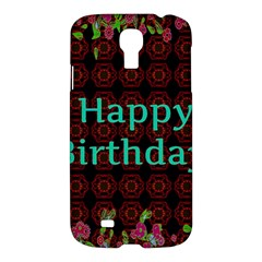 Happy Birthday To You! Samsung Galaxy S4 I9500/i9505 Hardshell Case by Amaryn4rt