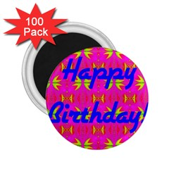 Happy Birthday! 2 25  Magnets (100 Pack)  by Amaryn4rt
