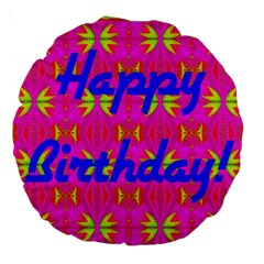 Happy Birthday! Large 18  Premium Round Cushions by Amaryn4rt