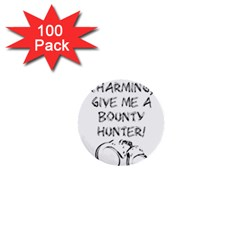 Give Me A Bounty Hunter! 1  Mini Buttons (100 Pack)  by badwolf1988store