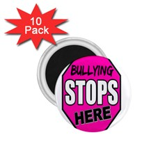 Bullying Stops Here Pink Sign 1 75  Magnets (10 Pack)  by Alisyart
