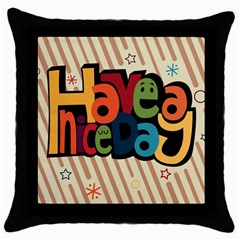Have A Nice Happiness Happy Day Throw Pillow Case (black) by Simbadda