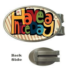 Have A Nice Happiness Happy Day Money Clips (oval)  by Simbadda