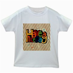 Have A Nice Happiness Happy Day Kids White T Shirts by Simbadda