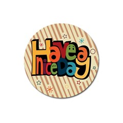 Have A Nice Happiness Happy Day Magnet 3  (round) by Simbadda