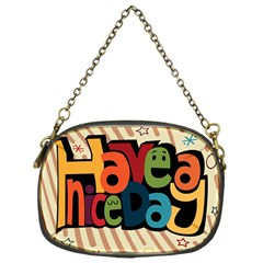 Have A Nice Happiness Happy Day Chain Purses (one Side)  by Simbadda