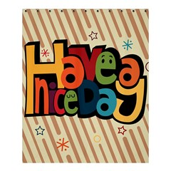 Have A Nice Happiness Happy Day Shower Curtain 60  X 72  (medium)  by Simbadda