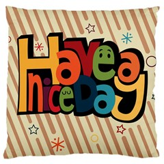 Have A Nice Happiness Happy Day Large Cushion Case (two Sides)