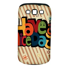 Have A Nice Happiness Happy Day Samsung Galaxy S Iii Classic Hardshell Case (pc+silicone) by Simbadda