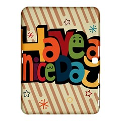 Have A Nice Happiness Happy Day Samsung Galaxy Tab 4 (10 1 ) Hardshell Case  by Simbadda