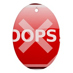 Oops Stop Sign Icon Oval Ornament (two Sides) by Alisyart