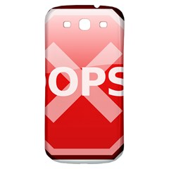 Oops Stop Sign Icon Samsung Galaxy S3 S Iii Classic Hardshell Back Case by Alisyart