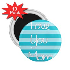 Love You Mom Stripes Line Blue 2 25  Magnets (10 Pack)  by Alisyart