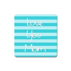 Love You Mom Stripes Line Blue Square Magnet by Alisyart
