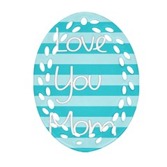 Love You Mom Stripes Line Blue Oval Filigree Ornament (two Sides) by Alisyart