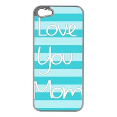 Love You Mom Stripes Line Blue Apple Iphone 5 Case (silver) by Alisyart