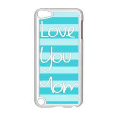 Love You Mom Stripes Line Blue Apple Ipod Touch 5 Case (white)