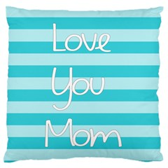 Love You Mom Stripes Line Blue Large Flano Cushion Case (two Sides) by Alisyart