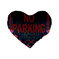 No Parking  Standard 16  Premium Flano Heart Shape Cushions by Valentinaart