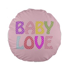 Pink Baby Love Text In Colorful Polka Dots Standard 15  Premium Round Cushions