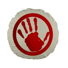 Bloody Handprint Stop Emob Sign Red Circle Standard 15  Premium Flano Round Cushions by Mariart