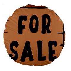 For Sale Sign Black Brown Large 18  Premium Round Cushions by Mariart