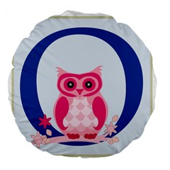 Alphabet Letter O With Owl Illustration Ideal For Teaching Kids Large 18  Premium Round Cushions by Nexatart