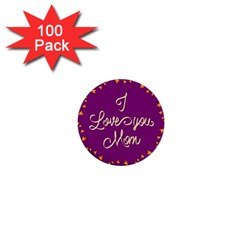 Happy Mothers Day Celebration I Love You Mom 1  Mini Buttons (100 Pack)  by Nexatart