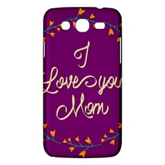 Happy Mothers Day Celebration I Love You Mom Samsung Galaxy Mega 5 8 I9152 Hardshell Case  by Nexatart