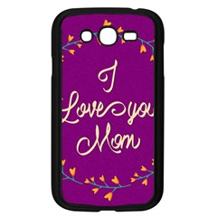 Happy Mothers Day Celebration I Love You Mom Samsung Galaxy Grand Duos I9082 Case (black) by Nexatart