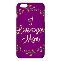 Happy Mothers Day Celebration I Love You Mom Iphone 6 Plus/6s Plus Tpu Case by Nexatart