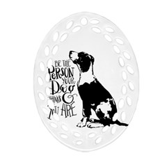 Dog Person Ornament (oval Filigree) by Valentinaart