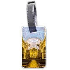 Church The Worship Quito Ecuador Luggage Tags (one Side)  by Nexatart