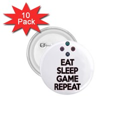 Eat Sleep Game Repeat 1 75  Buttons (10 Pack) by Valentinaart