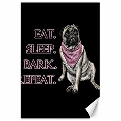Eat, Sleep, Bark, Repeat Pug Canvas 20  X 30   by Valentinaart