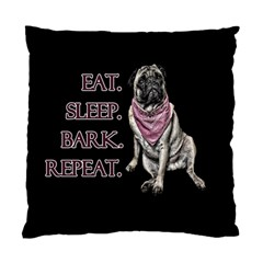 Eat, Sleep, Bark, Repeat Pug Standard Cushion Case (two Sides) by Valentinaart