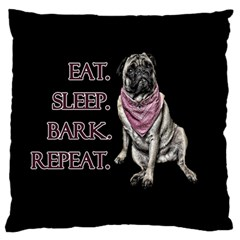Eat, Sleep, Bark, Repeat Pug Large Flano Cushion Case (two Sides) by Valentinaart