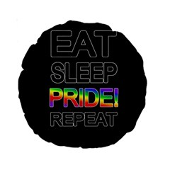 Eat Sleep Pride Repeat Standard 15  Premium Round Cushions by Valentinaart