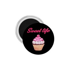 Sweet Life 1 75  Magnets by Valentinaart