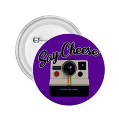 Say Cheese 2.25  Buttons