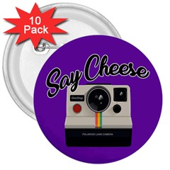 Say Cheese 3  Buttons (10 pack)