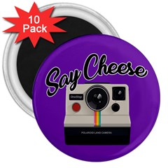 Say Cheese 3  Magnets (10 pack)