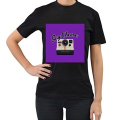 Say Cheese Women s T-Shirt (Black) (Two Sided)