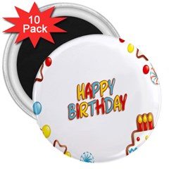 Happy Birthday 3  Magnets (10 Pack)