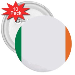 Flag Of Ireland  3  Buttons (10 Pack)  by abbeyz71