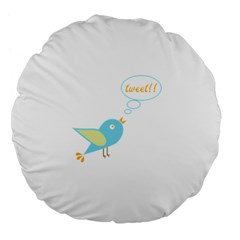 Cute Tweet Large 18  Premium Flano Round Cushions by linceazul