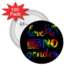 Love Knows No Gender 2 25  Buttons (100 Pack)
