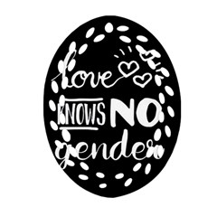 Love Knows No Gender Oval Filigree Ornament (two Sides) by Valentinaart