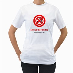 No No Smoking Women s T Shirt (white) (two Sided) by RakeClag