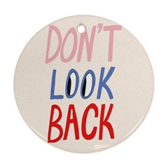 Don t Look Back Big Eye Pink Red Blue Sexy Round Ornament (two Sides) by Mariart